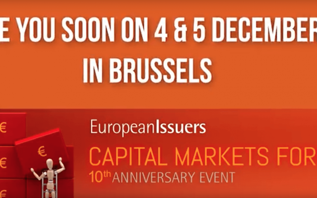 Welcome to EuropeanIssuers 10th anniversary event: Capital Markets Forum