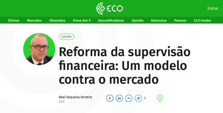 Opinião de Abel Sequeira Ferreira – Reforma da supervisão financeira: Um modelo contra o mercado