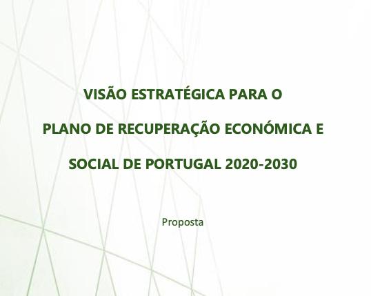 VISÃO ESTRATÉGICA PARA O PLANO DE RECUPERAÇÃO ECONÓMICA E SOCIAL DE PORTUGAL 2020-2030