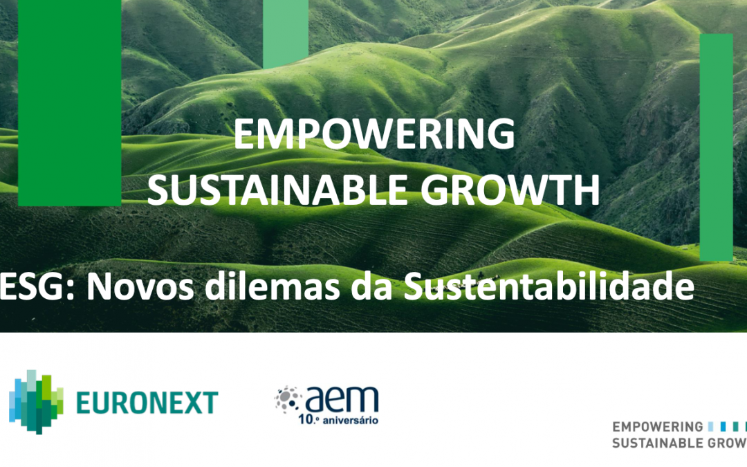 "CONFERÊNCIAS AEM ""REIMAGINAR O MERCADO"" ""EMPOWERING SUSTAINABLE GROWTH"" – VÍDEO DA CONFERÊNCIA E ARTIGO ECO"