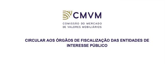 CMVM – CIRCULAR AOS ÓRGÃOS DE FISCALIZAÇÃO DE ENTIDADES DE INTERESSE PÚBLICO